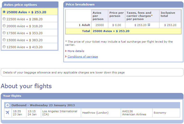 Flying in Economy from Los Angeles to London seems pretty good at just 25,000 miles, but the taxes are over $250! For a round trip you're paying over $500 PLUS 50,000 miles. This is a TERRIBLE deal since you can simply book a cash ticket for around $900. Save your points!
